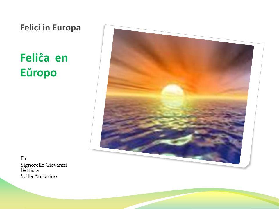 Felici in Europa Feliĉa en Eŭropo