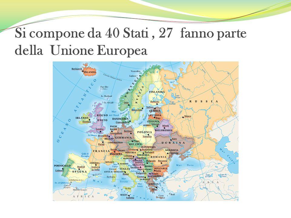 Si compone da 40 Stati , 27 fanno parte della Unione Europea