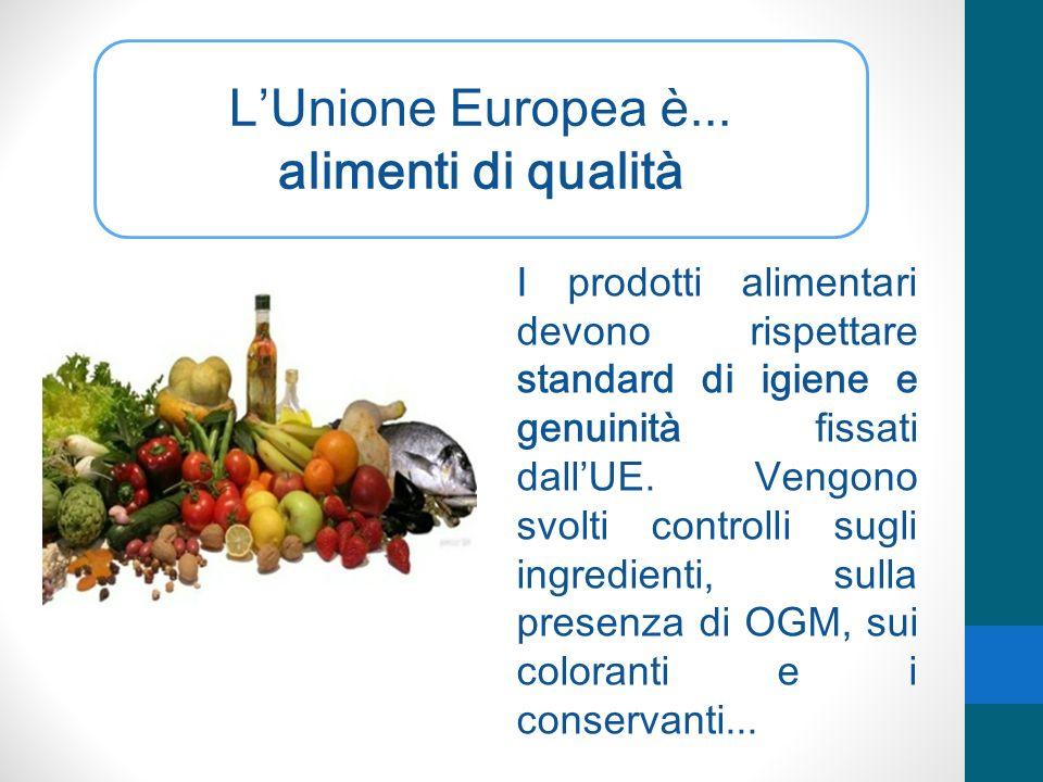 L'Unione Europea è... alimenti di qualità