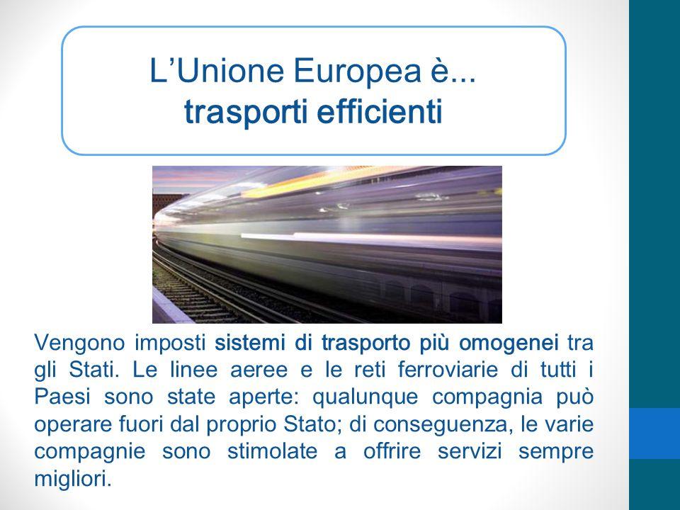 L'Unione Europea è... trasporti efficienti