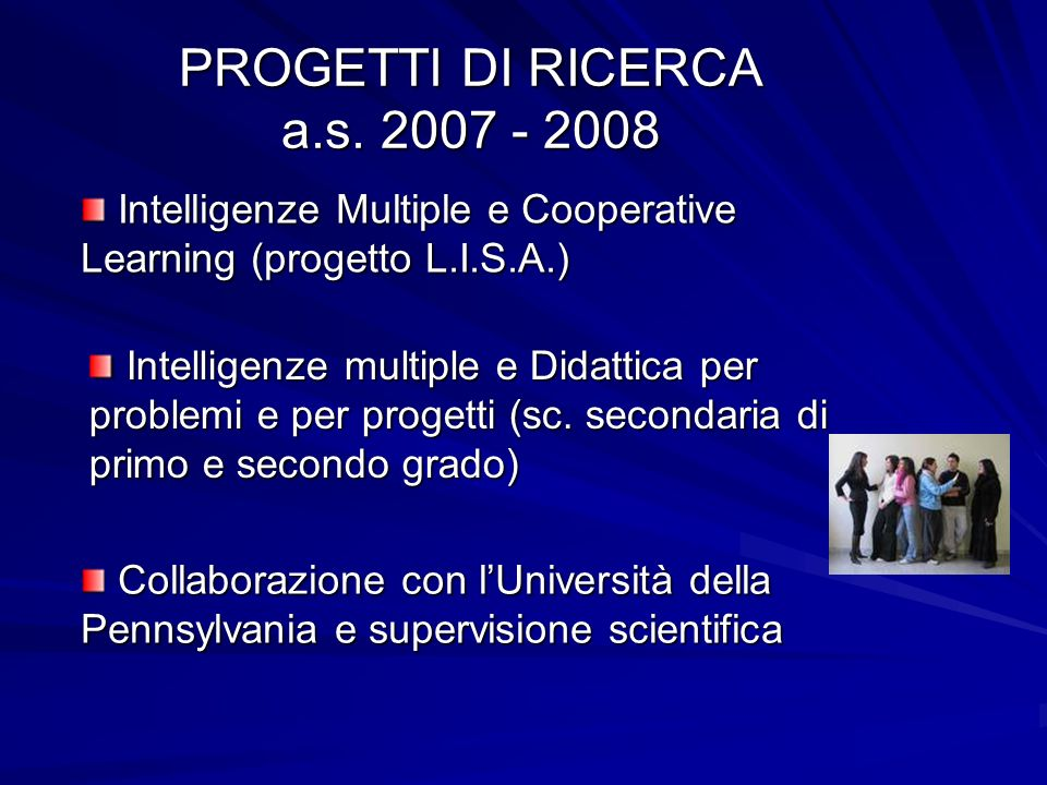 PROGETTI DI RICERCA a.s. 2007 - 2008