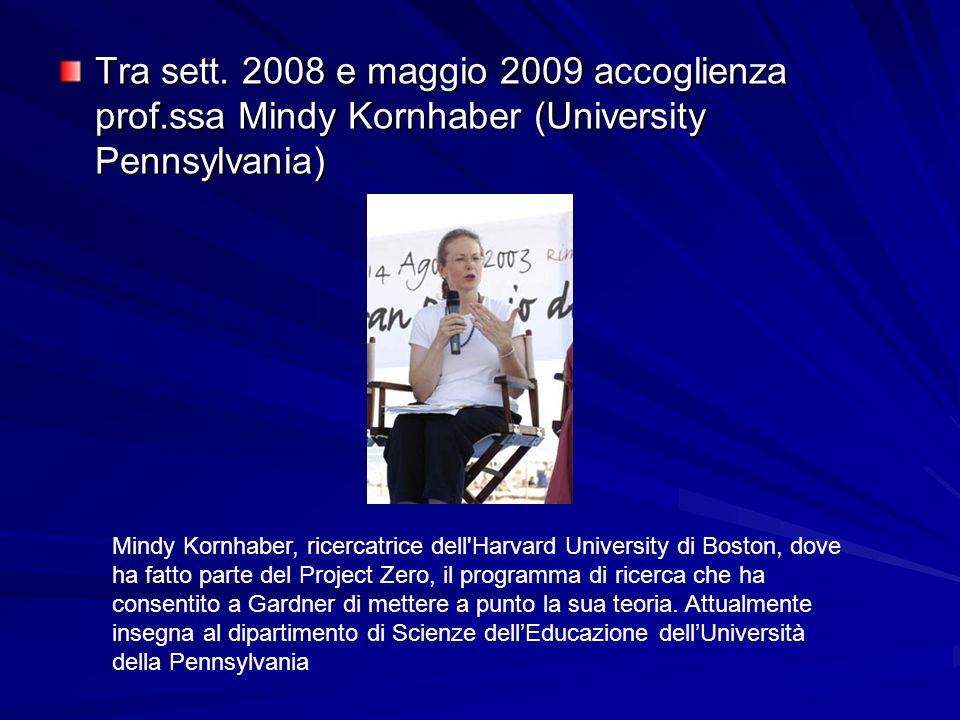 Tra sett. 2008 e maggio 2009 accoglienza prof