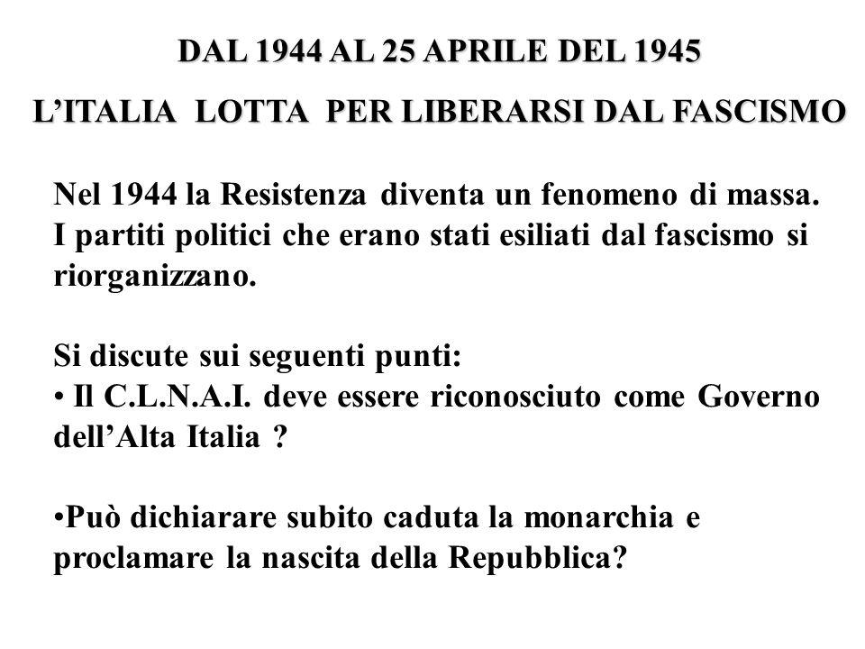 L'ITALIA LOTTA PER LIBERARSI DAL FASCISMO