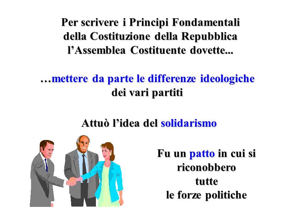 …mettere da parte le differenze ideologiche dei vari partiti