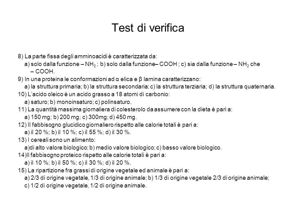 Test di verifica 8) La parte fissa degli amminoacidi è caratterizzata da: