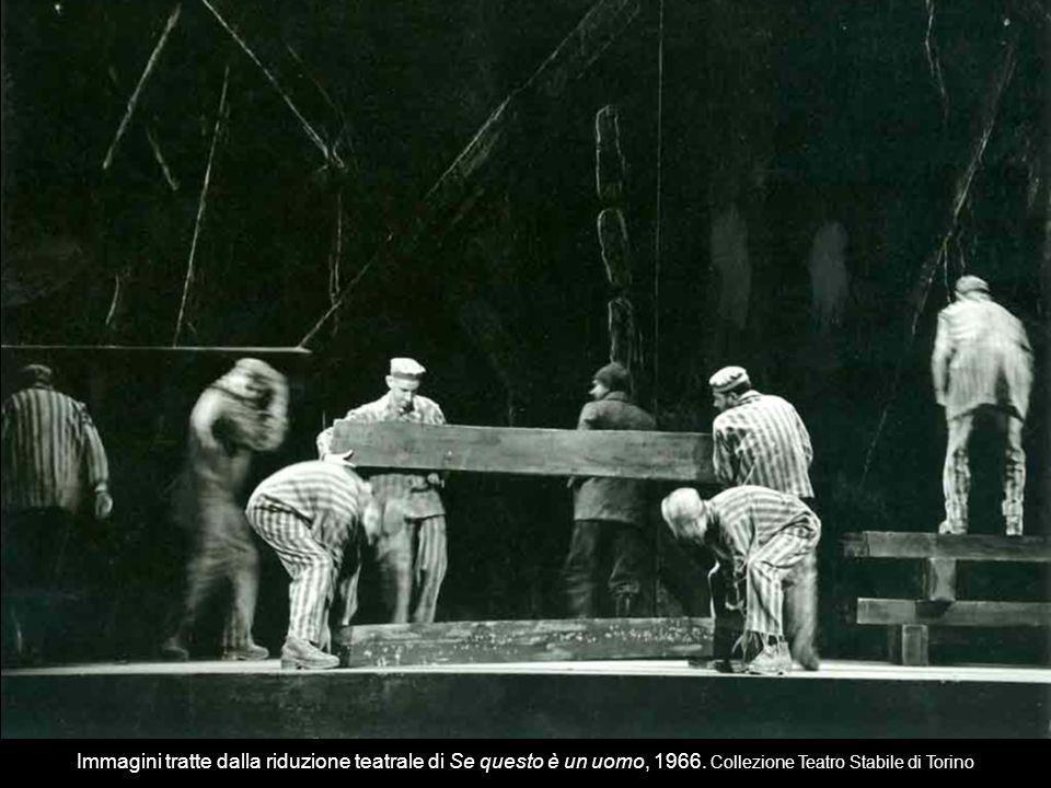 Immagini tratte dalla riduzione teatrale di Se questo è un uomo, 1966