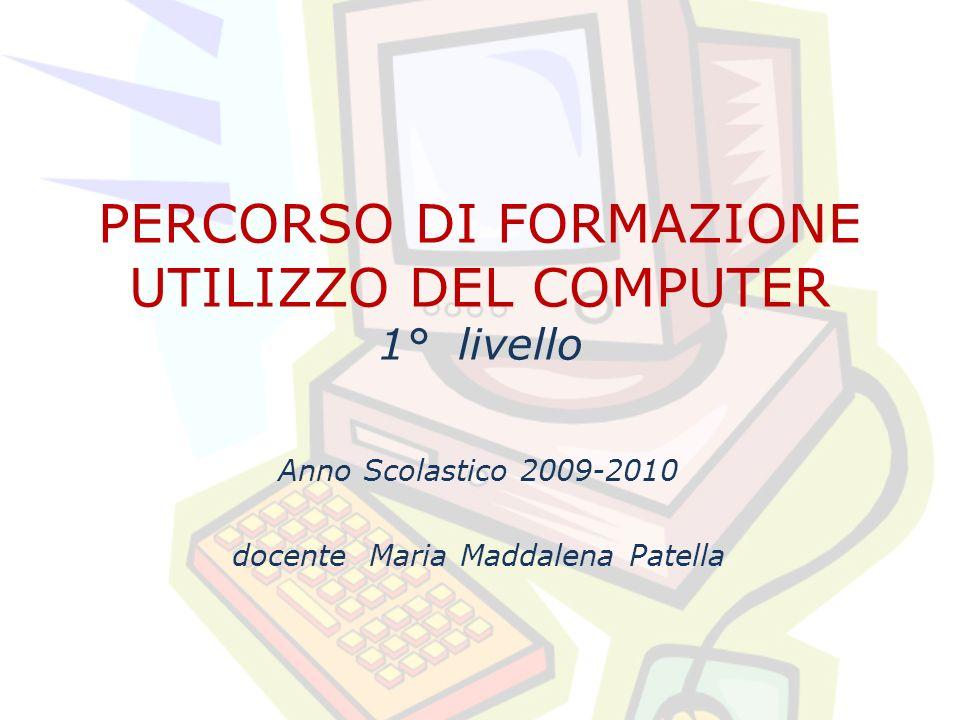 PERCORSO DI FORMAZIONE UTILIZZO DEL COMPUTER 1° livello