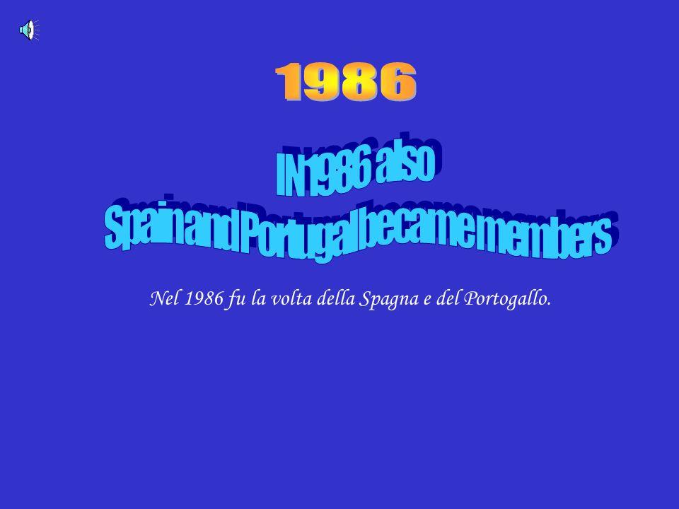 1986 Nel 1986 fu la volta della Spagna e del Portogallo. IN 1986 also