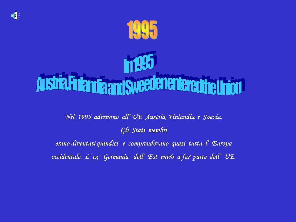 1995 Nel 1995 aderirono all' UE Austria, Finlandia e Svezia.