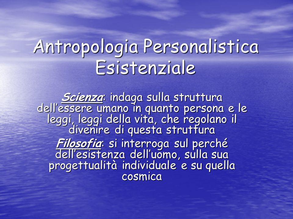 Antropologia Personalistica Esistenziale