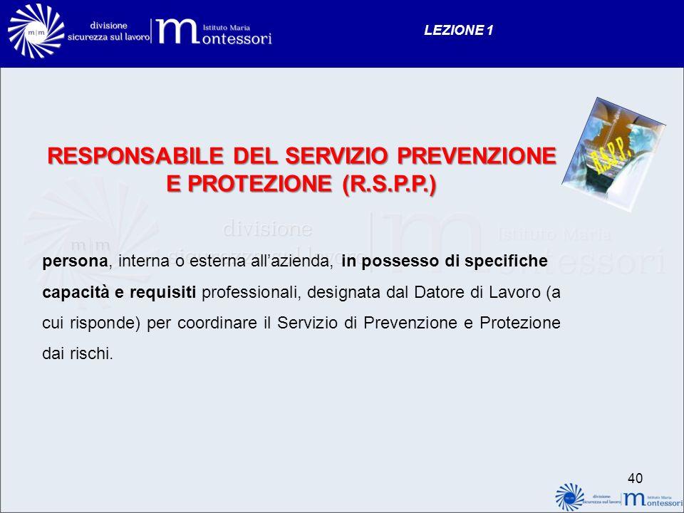 RESPONSABILE DEL SERVIZIO PREVENZIONE E PROTEZIONE (R.S.P.P.)