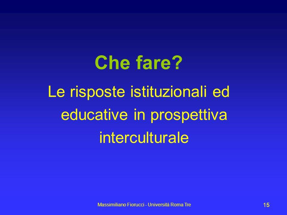 Che fare. Le risposte istituzionali ed educative in prospettiva interculturale.