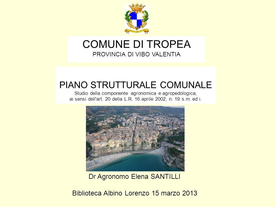 COMUNE DI TROPEA PIANO STRUTTURALE COMUNALE Dr Agronomo Elena SANTILLI