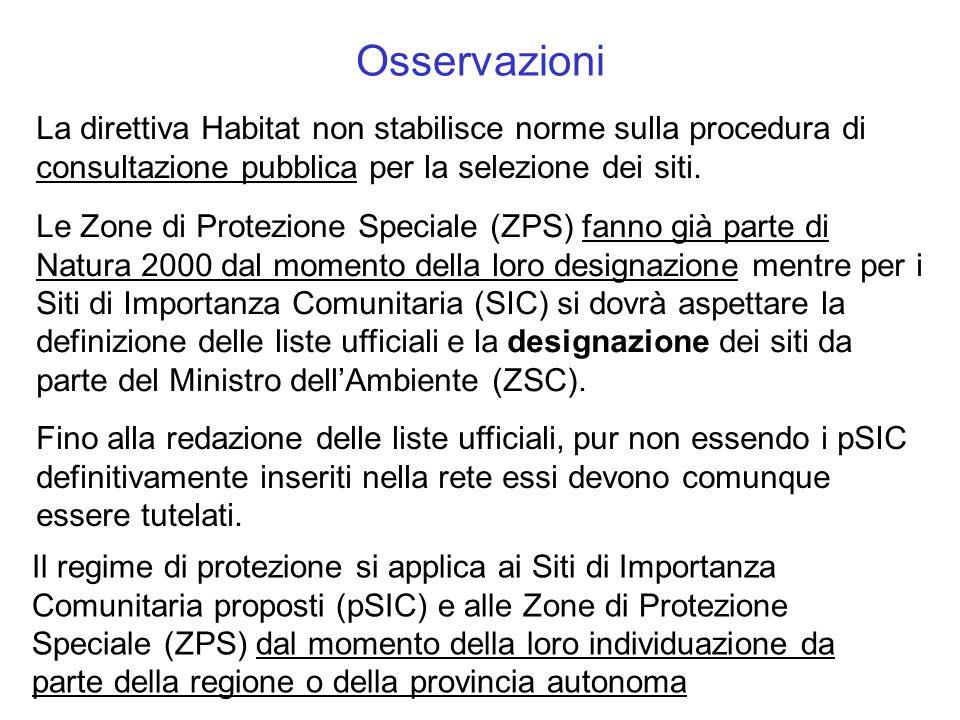 Osservazioni La direttiva Habitat non stabilisce norme sulla procedura di consultazione pubblica per la selezione dei siti.