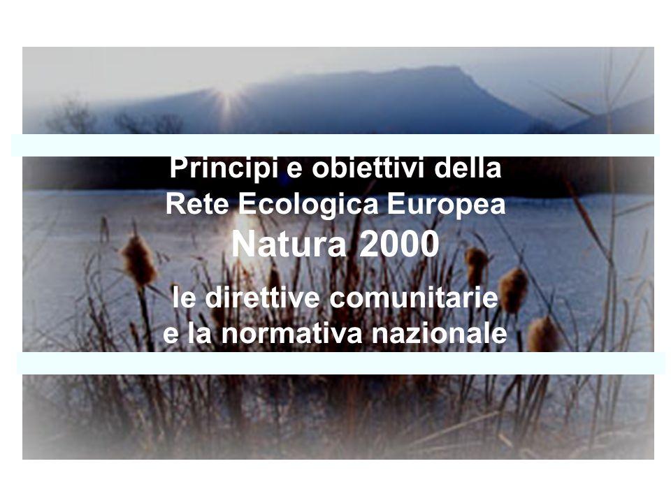 Natura 2000 Principi e obiettivi della Rete Ecologica Europea