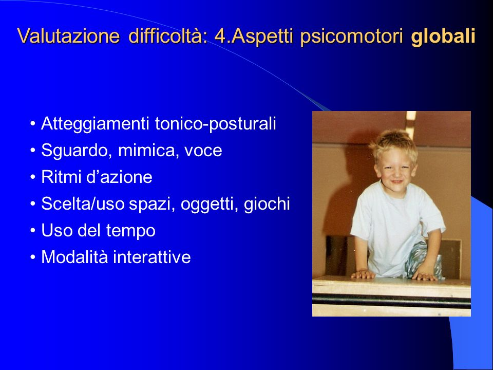 Valutazione difficoltà: 4.Aspetti psicomotori globali