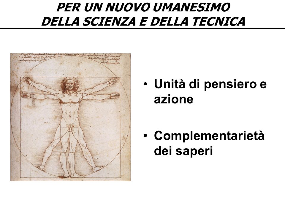PER UN NUOVO UMANESIMO DELLA SCIENZA E DELLA TECNICA