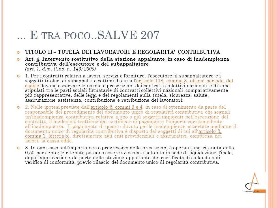 ... E tra poco..SALVE 207 TITOLO II – TUTELA DEI LAVORATORI E REGOLARITA' CONTRIBUTIVA.