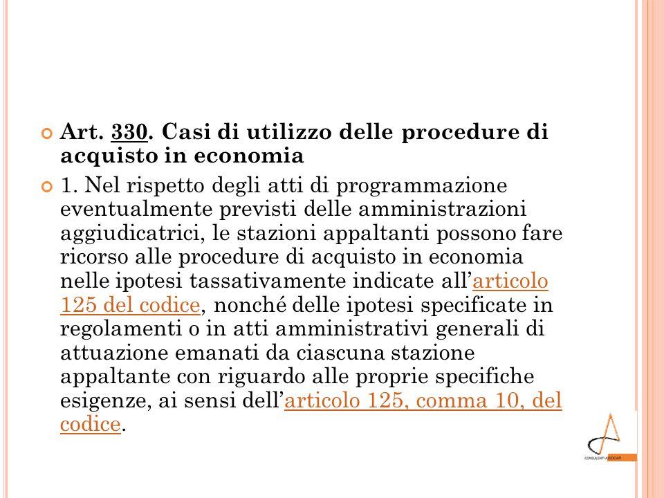 Art. 330. Casi di utilizzo delle procedure di acquisto in economia