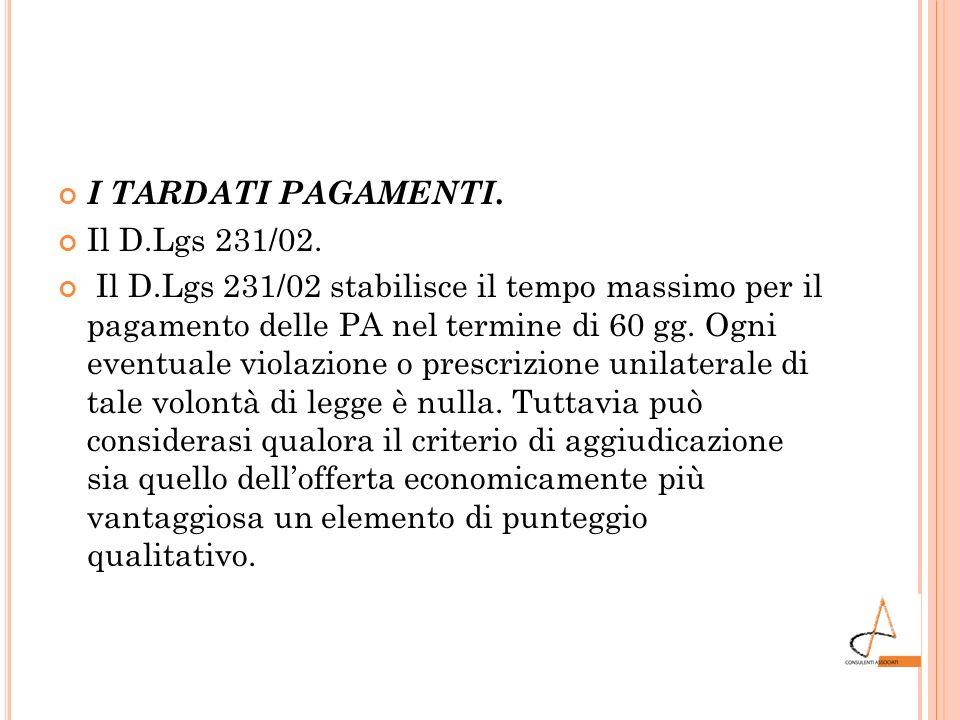 I TARDATI PAGAMENTI. Il D.Lgs 231/02.