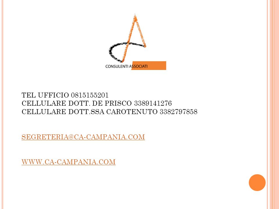 TEL UFFICIO 0815155201 CELLULARE DOTT. DE PRISCO 3389141276. CELLULARE DOTT.SSA CAROTENUTO 3382797858.