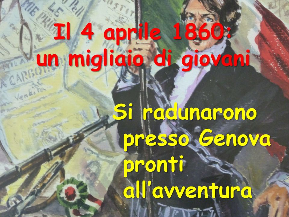 Il 4 aprile 1860: un migliaio di giovani