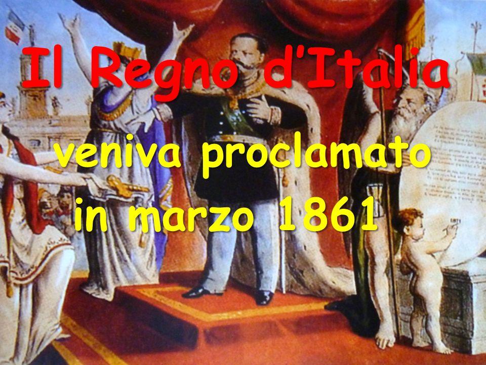 Il Regno d'Italia veniva proclamato in marzo 1861