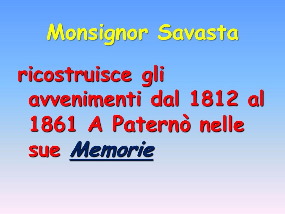 Monsignor Savasta ricostruisce gli avvenimenti dal 1812 al 1861 A Paternò nelle sue Memorie