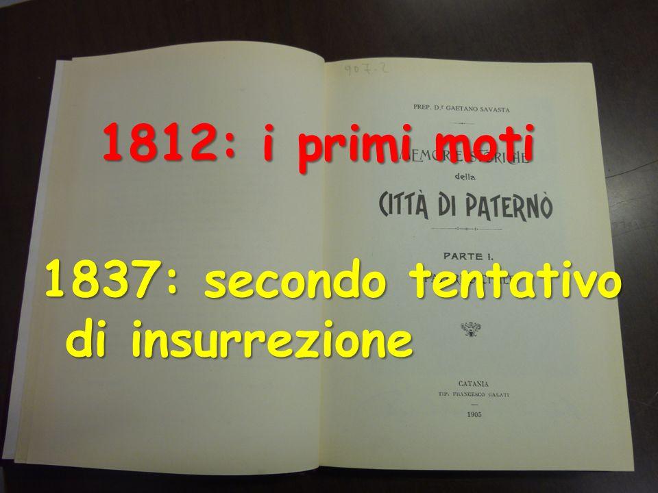 1812: i primi moti 1837: secondo tentativo di insurrezione