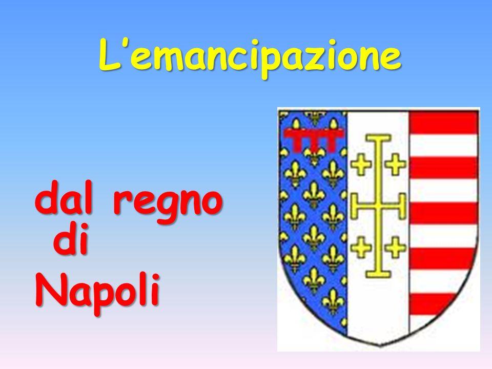 L'emancipazione dal regno di Napoli