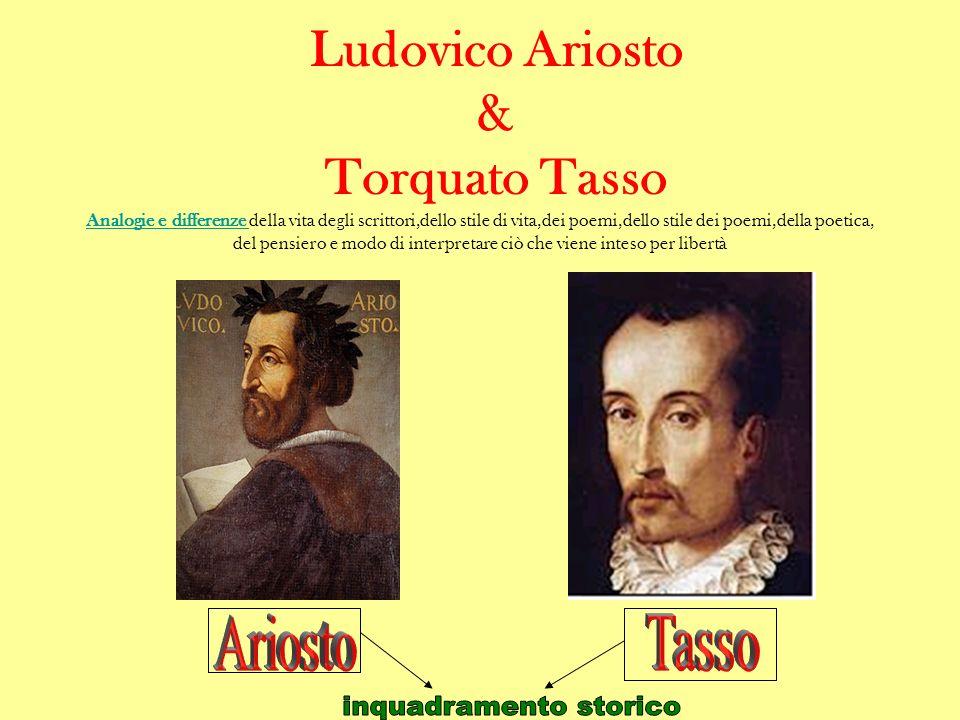 Ludovico Ariosto & Torquato Tasso