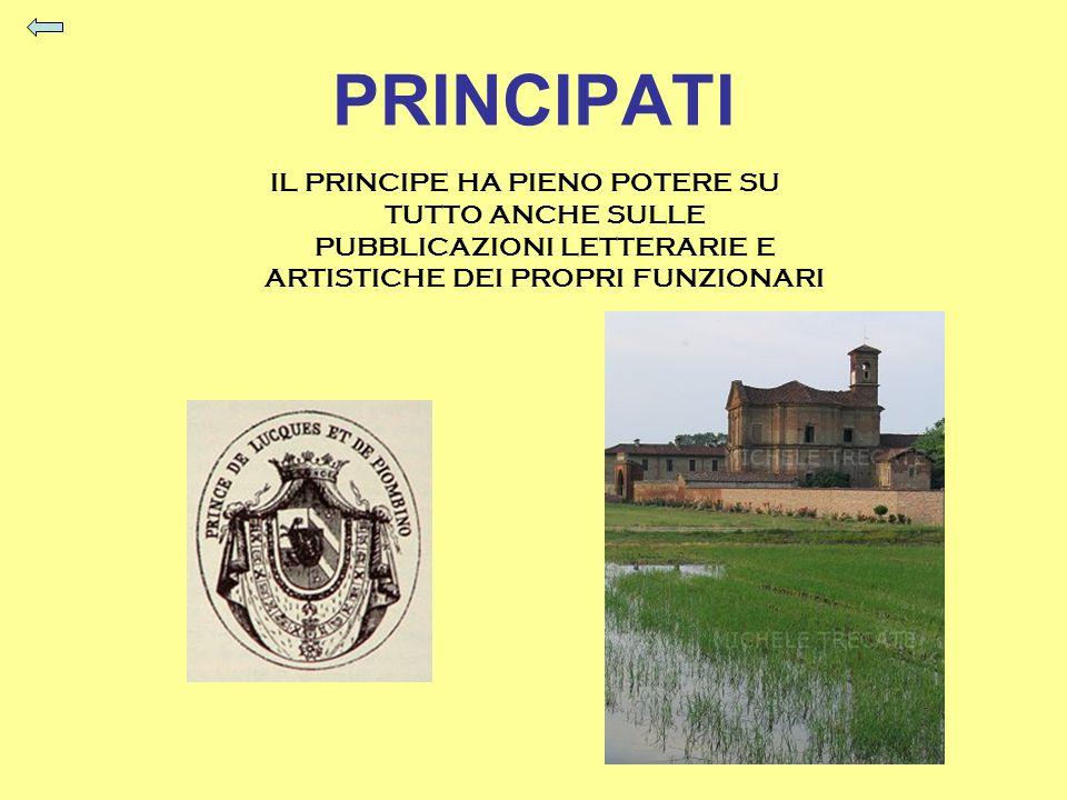 PRINCIPATI IL PRINCIPE HA PIENO POTERE SU TUTTO ANCHE SULLE PUBBLICAZIONI LETTERARIE E ARTISTICHE DEI PROPRI FUNZIONARI.