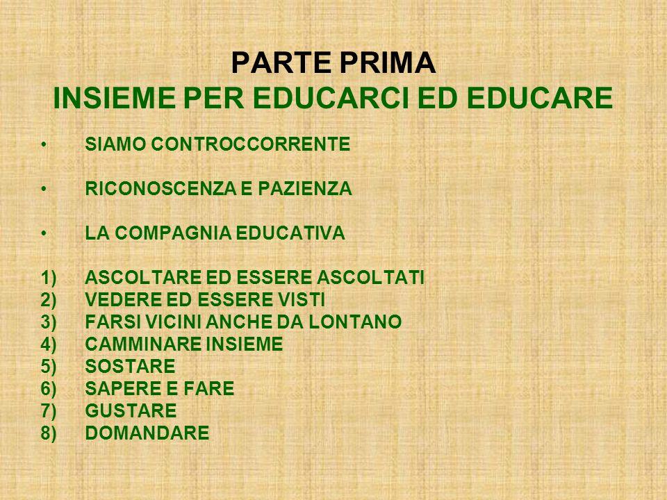 PARTE PRIMA INSIEME PER EDUCARCI ED EDUCARE