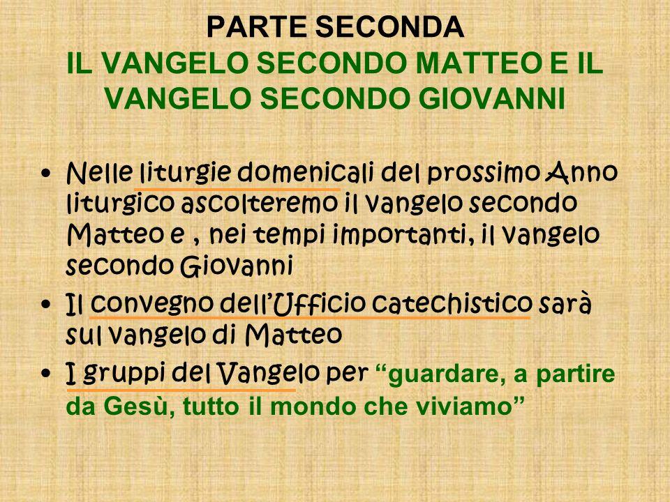 PARTE SECONDA IL VANGELO SECONDO MATTEO E IL VANGELO SECONDO GIOVANNI