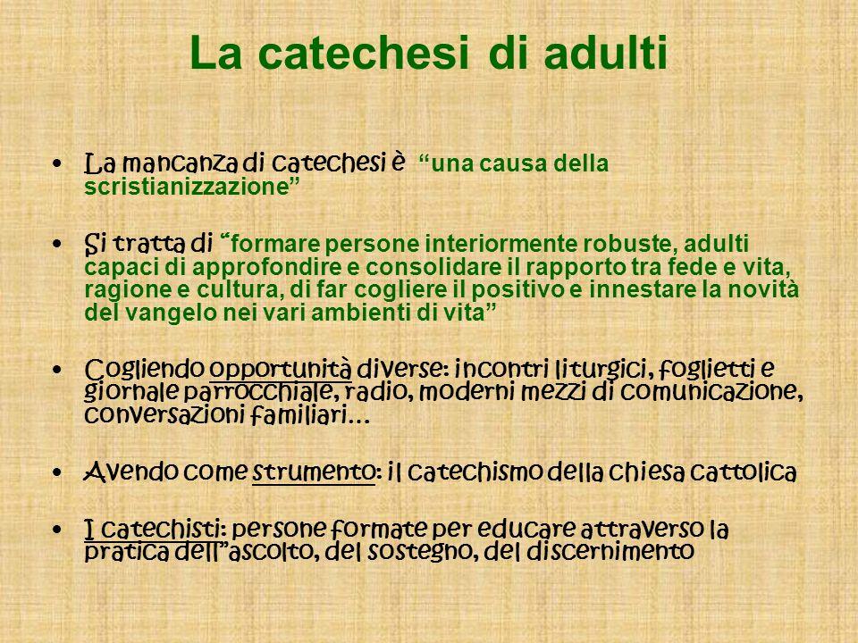 La catechesi di adulti La mancanza di catechesi è una causa della scristianizzazione