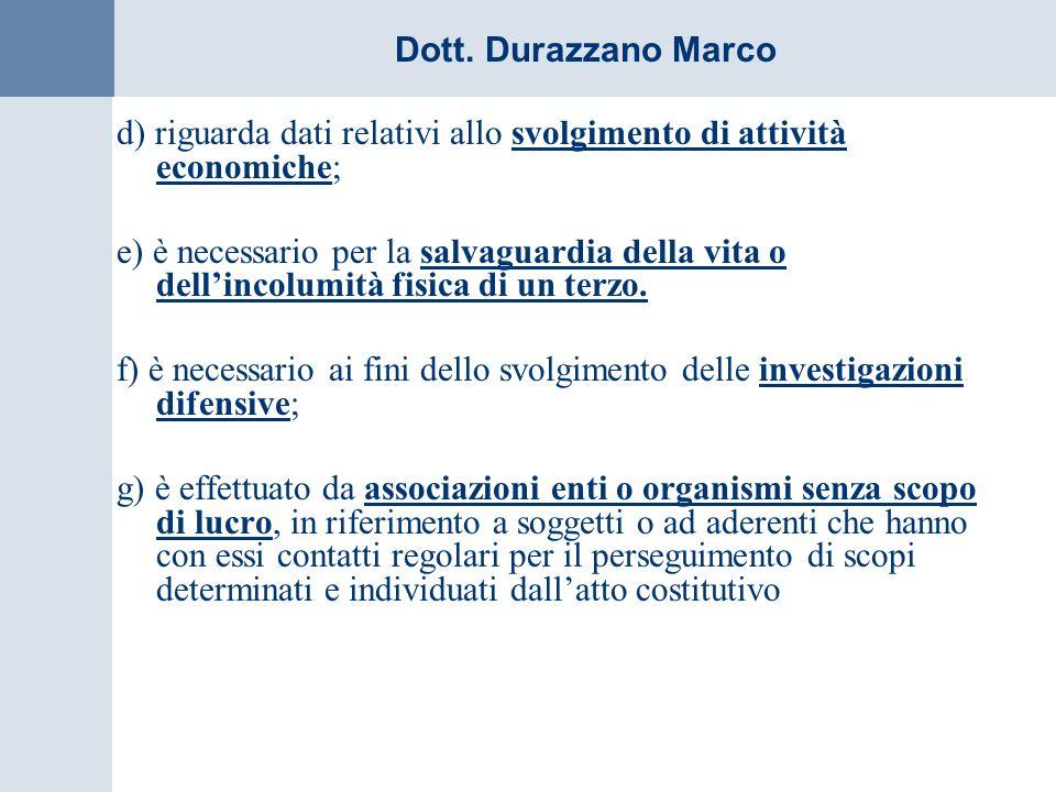 d) riguarda dati relativi allo svolgimento di attività economiche;