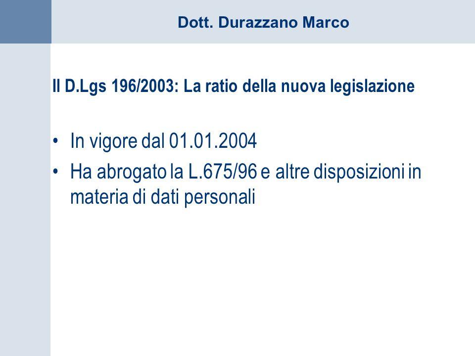 Il D.Lgs 196/2003: La ratio della nuova legislazione
