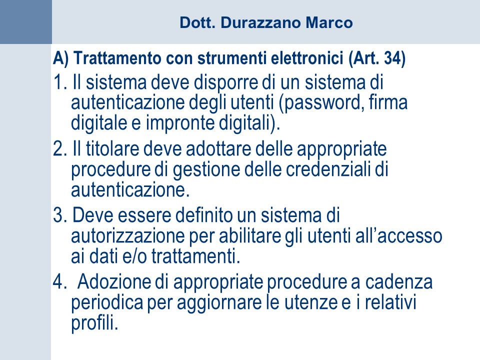 A) Trattamento con strumenti elettronici (Art. 34)