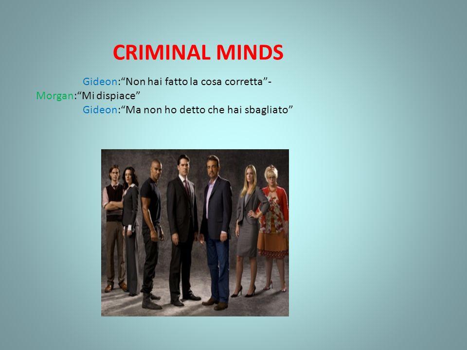 CRIMINAL MINDS Gideon: Non hai fatto la cosa corretta -