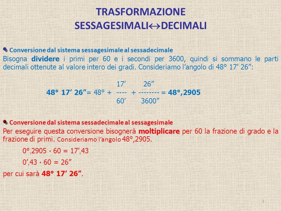 TRASFORMAZIONE SESSAGESIMALIDECIMALI