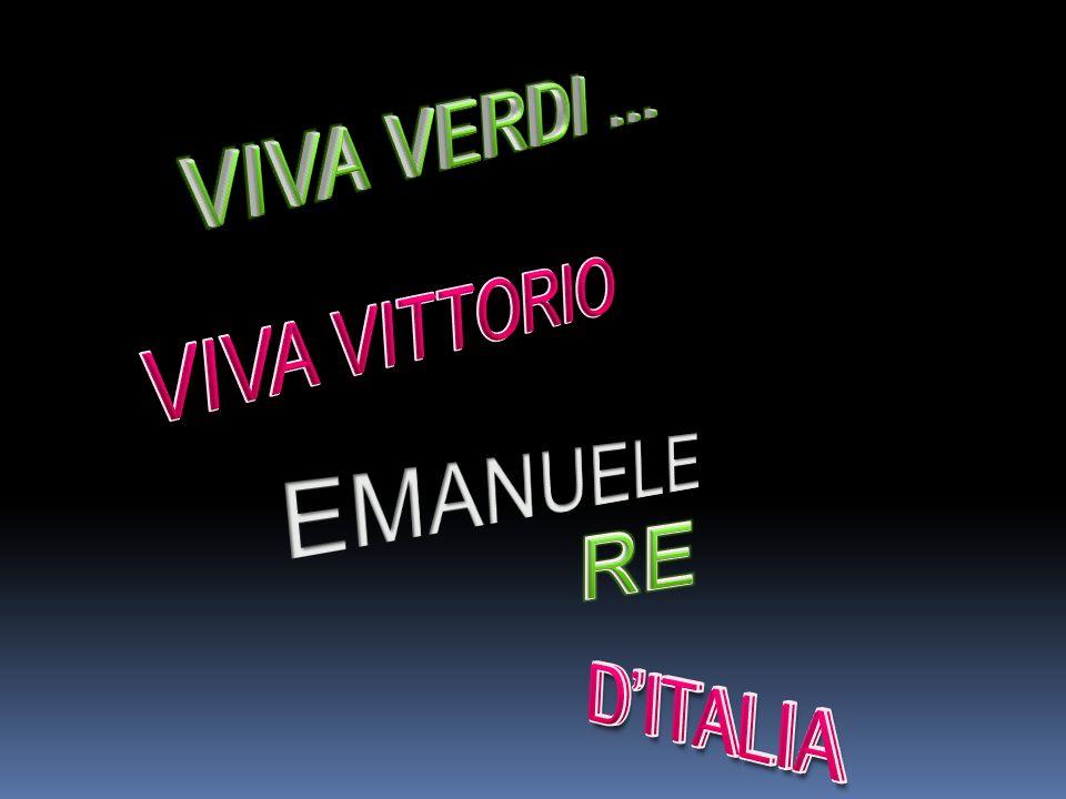 VIVA VERDI … VIVA VITTORIO EMANUELE RE D'ITALIA