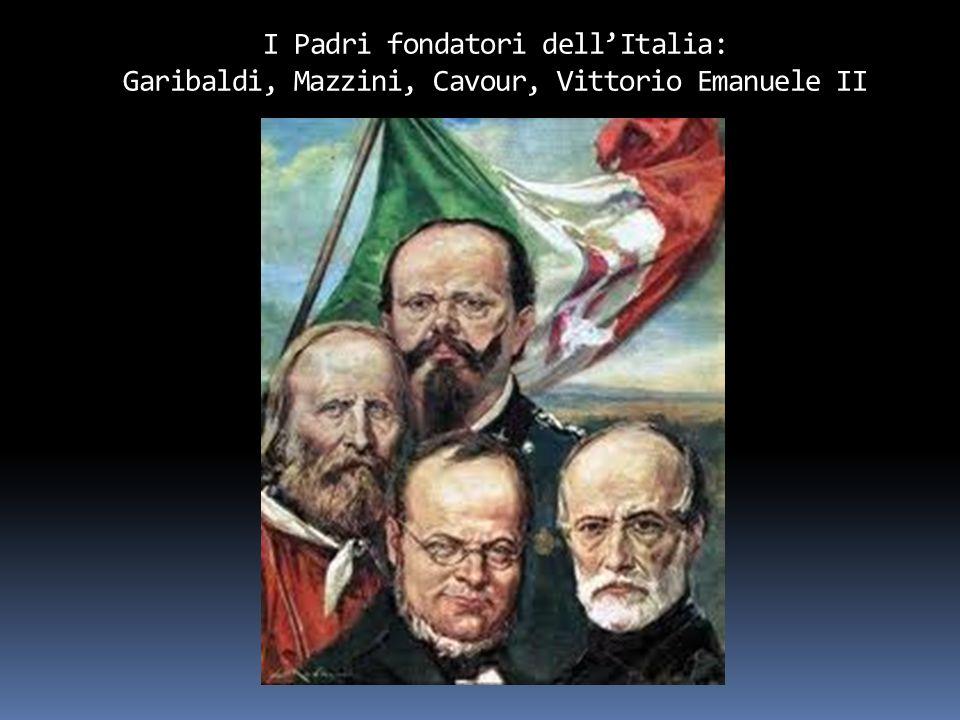 I Padri fondatori dell'Italia: Garibaldi, Mazzini, Cavour, Vittorio Emanuele II