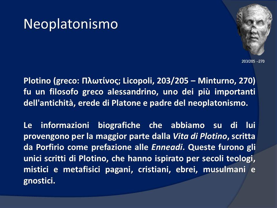 Neoplatonismo 203/205 –270.