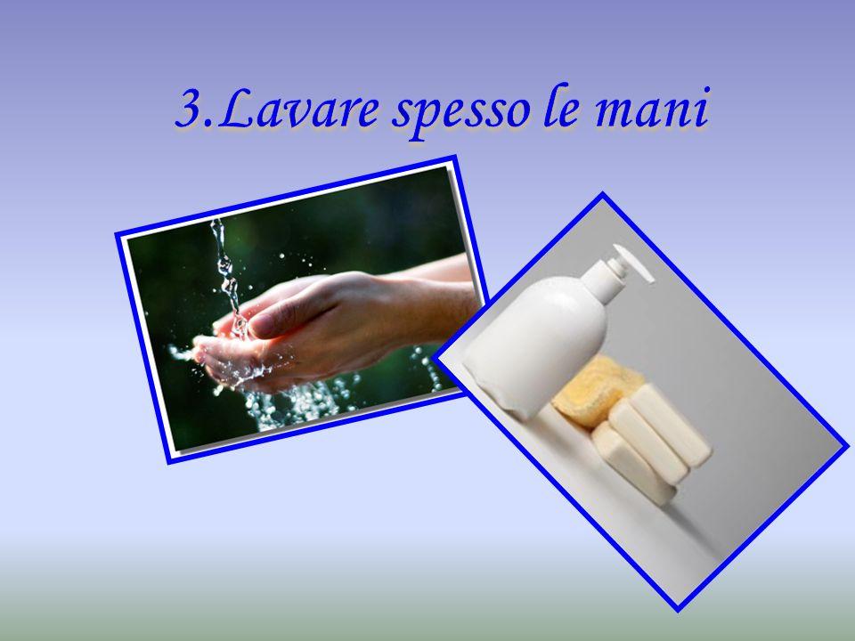 3.Lavare spesso le mani