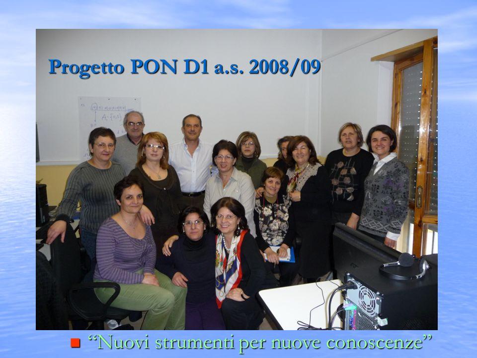 Progetto PON D1 a.s. 2008/09 Nuovi strumenti per nuove conoscenze