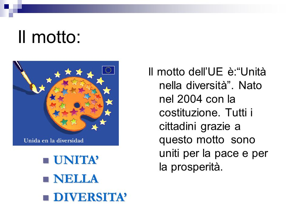 Il motto: UNITA' NELLA DIVERSITA'