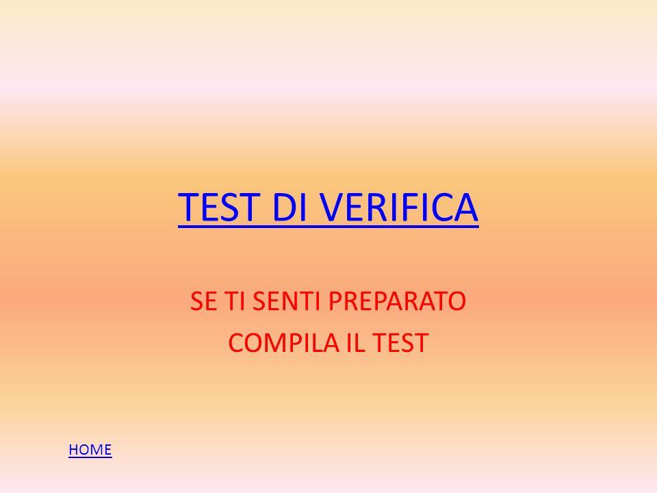 SE TI SENTI PREPARATO COMPILA IL TEST