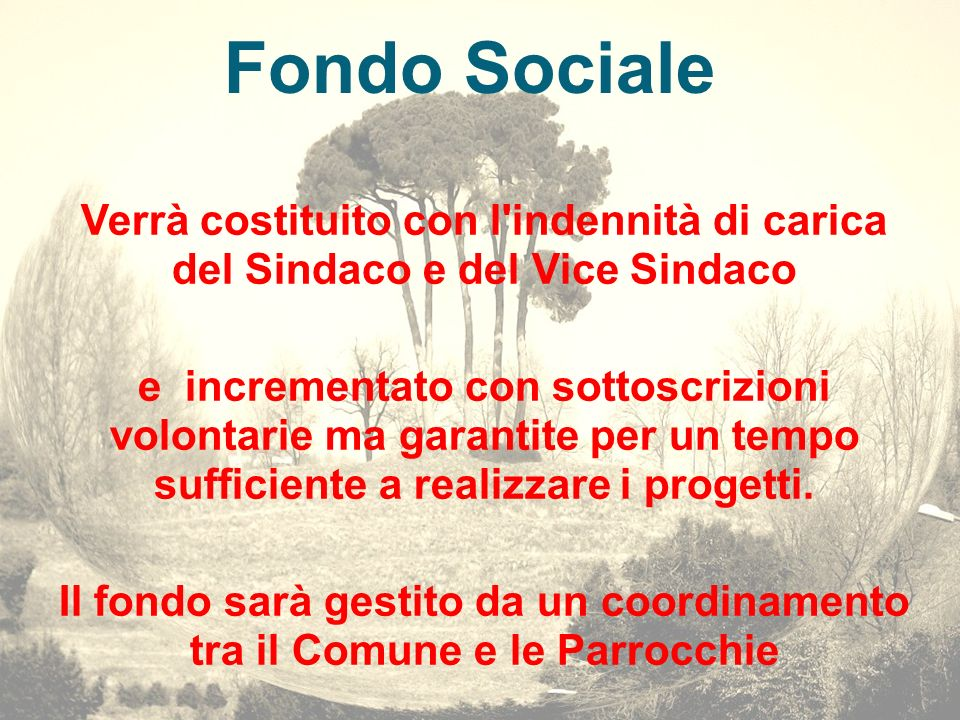 Fondo Sociale Verrà costituito con l indennità di carica del Sindaco e del Vice Sindaco.