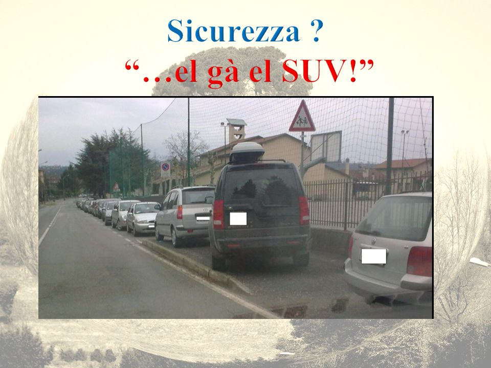 Sicurezza …el gà el SUV!