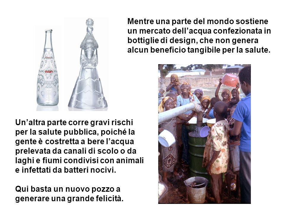 Mentre una parte del mondo sostiene un mercato dell'acqua confezionata in bottiglie di design, che non genera alcun beneficio tangibile per la salute.